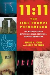 111:11 the Time Prompt Phenomenon: The Meaning Behind Mysterious  Signs, Sequences, and Synchronicities